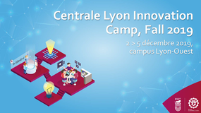 Édition 2019 du Centrale Lyon Innovation Camp (CLIC)